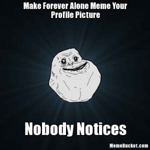Forever Alone Cleverbot Sad Memes Best Collection of