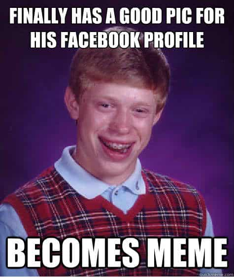 The Funniest Facebook Photo Memes and Bad Luck Brian
